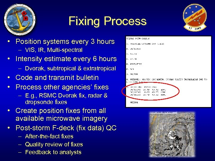 Fixing Process • Position systems every 3 hours – VIS, IR, Multi-spectral • Intensity