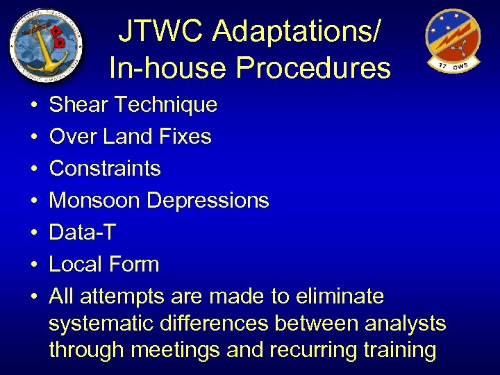 JTWC Adaptations/ In-house Procedures • • Shear Technique Over Land Fixes Constraints Monsoon Depressions