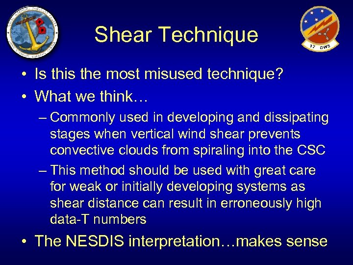 Shear Technique • Is this the most misused technique? • What we think… –