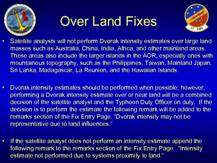 Over Land Fixes • Satellite analysts will not perform Dvorak intensity estimates over large