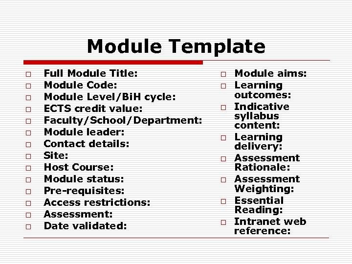 Module Template o o o o Full Module Title: Module Code: Module Level/Bi. H