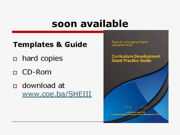 soon available Templates & Guide o hard copies o CD-Rom o download at www.