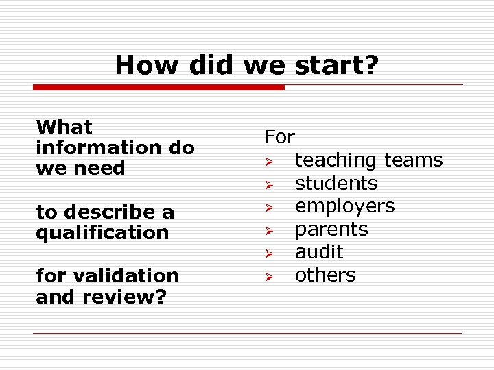How did we start? What information do we need to describe a qualification for