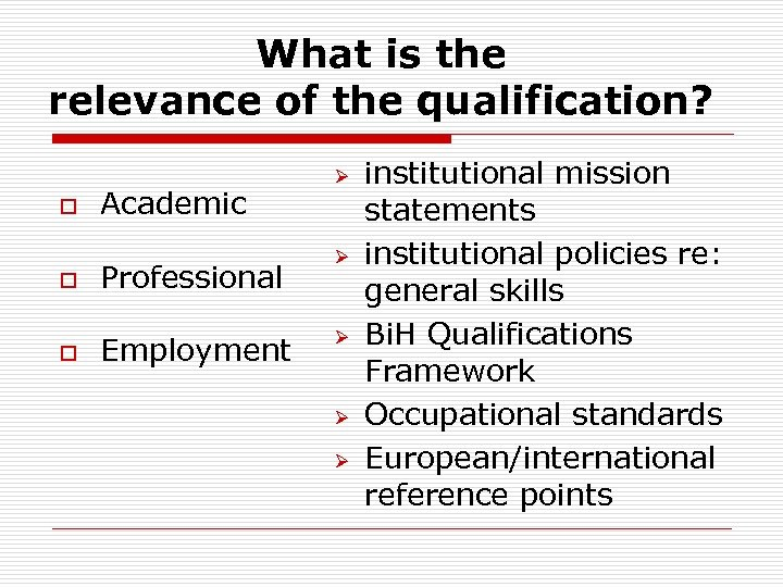 What is the relevance of the qualification? o Academic o Professional o Employment Ø