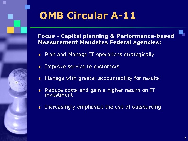 OMB Circular A-11 Focus - Capital planning & Performance-based Measurement Mandates Federal agencies: ¨