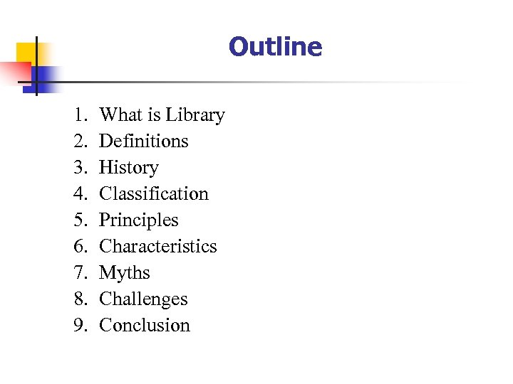 Outline 1. 2. 3. 4. 5. 6. 7. 8. 9. What is Library Definitions