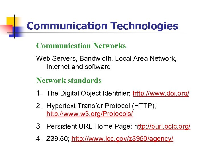 Communication Technologies Communication Networks Web Servers, Bandwidth, Local Area Network, Internet and software Network