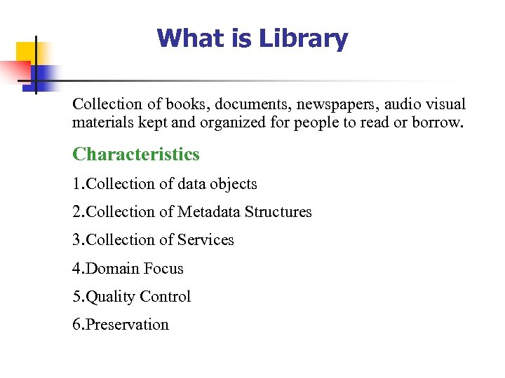 What is Library Collection of books, documents, newspapers, audio visual materials kept and organized