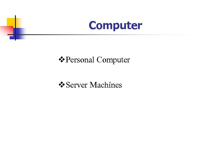 Computer v. Personal Computer v. Server Machines