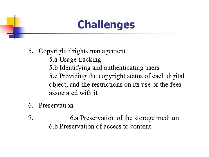 Challenges 5. Copyright / rights management 5. a Usage tracking 5. b Identifying and