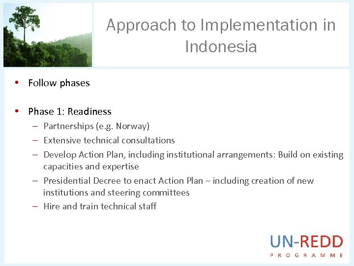 Approach to Implementation in Indonesia • Follow phases • Phase 1: Readiness – Partnerships