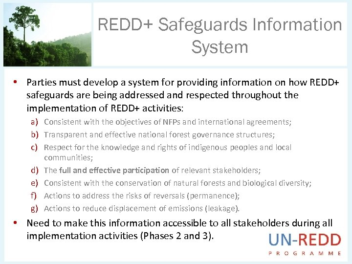 REDD+ Safeguards Information System • Parties must develop a system for providing information on