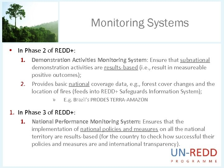 Monitoring Systems • In Phase 2 of REDD+: 1. Demonstration Activities Monitoring System: Ensure