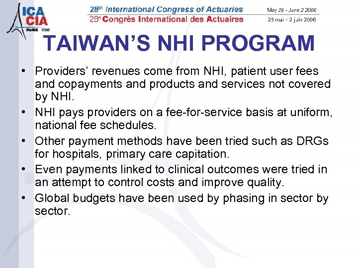 TAIWAN'S NHI PROGRAM • Providers' revenues come from NHI, patient user fees and copayments
