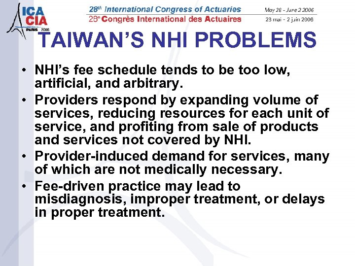 TAIWAN'S NHI PROBLEMS • NHI's fee schedule tends to be too low, artificial, and