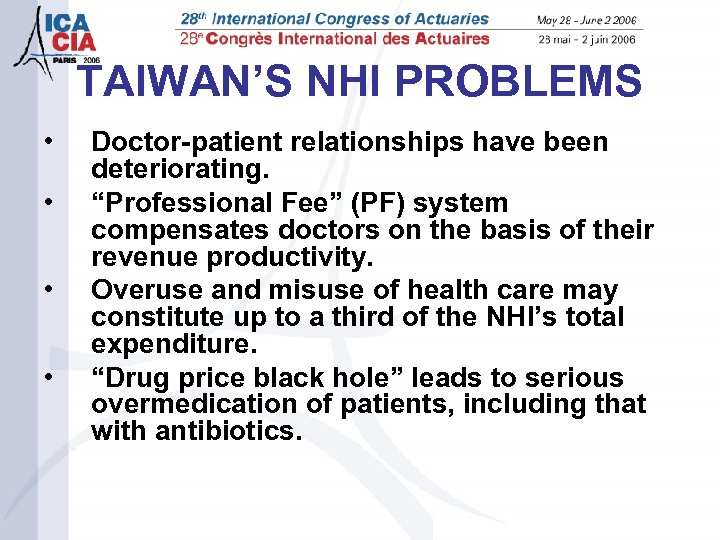 """TAIWAN'S NHI PROBLEMS • • Doctor-patient relationships have been deteriorating. """"Professional Fee"""" (PF) system"""