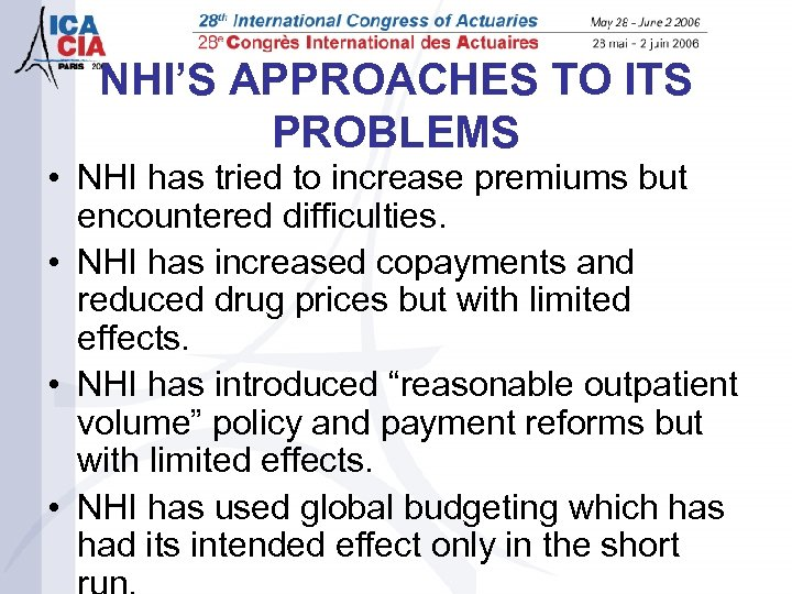 NHI'S APPROACHES TO ITS PROBLEMS • NHI has tried to increase premiums but encountered