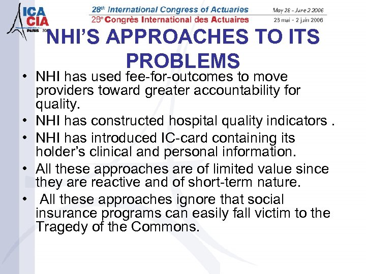 NHI'S APPROACHES TO ITS PROBLEMS • NHI has used fee-for-outcomes to move providers toward