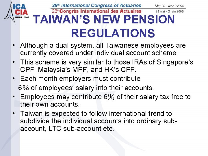 TAIWAN'S NEW PENSION REGULATIONS • Although a dual system, all Taiwanese employees are currently