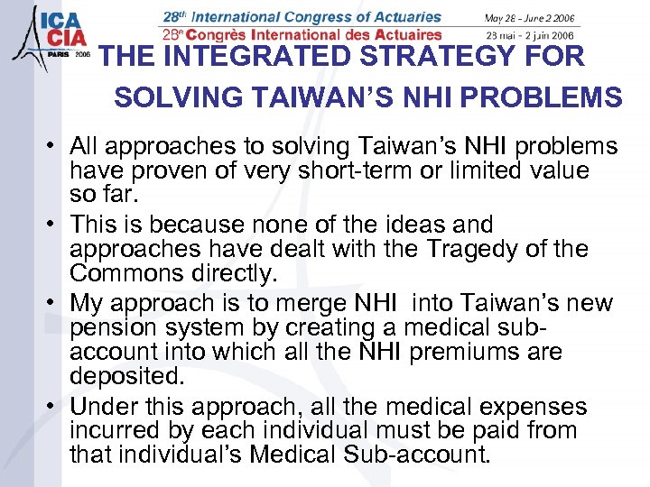 THE INTEGRATED STRATEGY FOR SOLVING TAIWAN'S NHI PROBLEMS • All approaches to solving Taiwan's