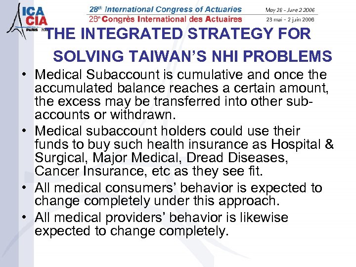 THE INTEGRATED STRATEGY FOR SOLVING TAIWAN'S NHI PROBLEMS • Medical Subaccount is cumulative and