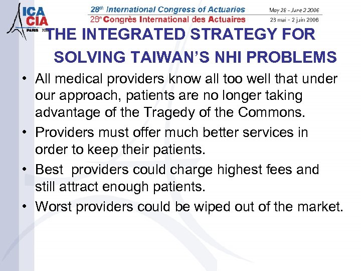 THE INTEGRATED STRATEGY FOR SOLVING TAIWAN'S NHI PROBLEMS • All medical providers know all