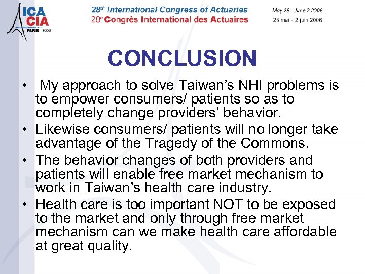 CONCLUSION • My approach to solve Taiwan's NHI problems is to empower consumers/ patients