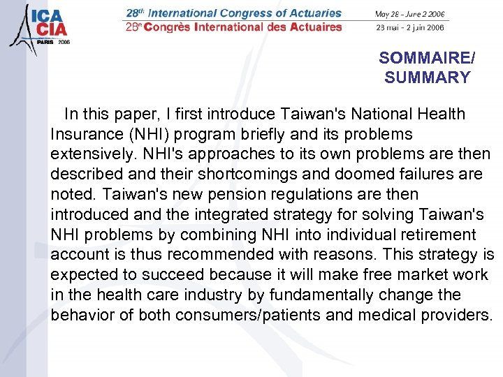 SOMMAIRE/ SUMMARY In this paper, I first introduce Taiwan's National Health Insurance (NHI) program