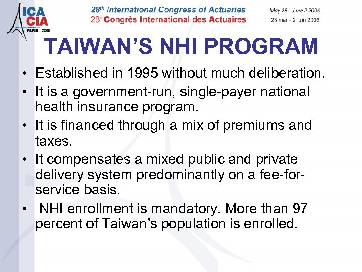 TAIWAN'S NHI PROGRAM • Established in 1995 without much deliberation. • It is a