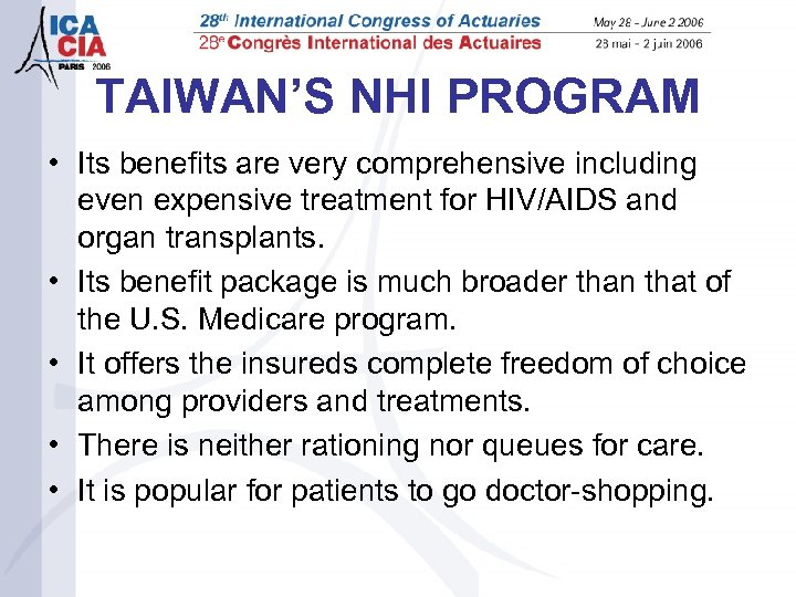 TAIWAN'S NHI PROGRAM • Its benefits are very comprehensive including even expensive treatment for