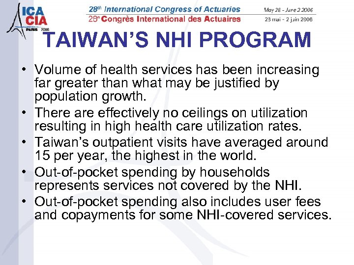 TAIWAN'S NHI PROGRAM • Volume of health services has been increasing far greater than