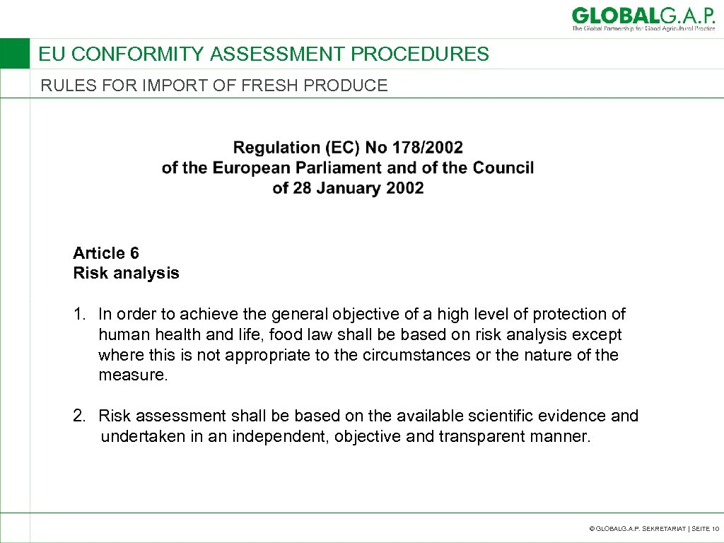 EU CONFORMITY ASSESSMENT PROCEDURES RULES FOR IMPORT OF FRESH PRODUCE Article 6 Risk analysis