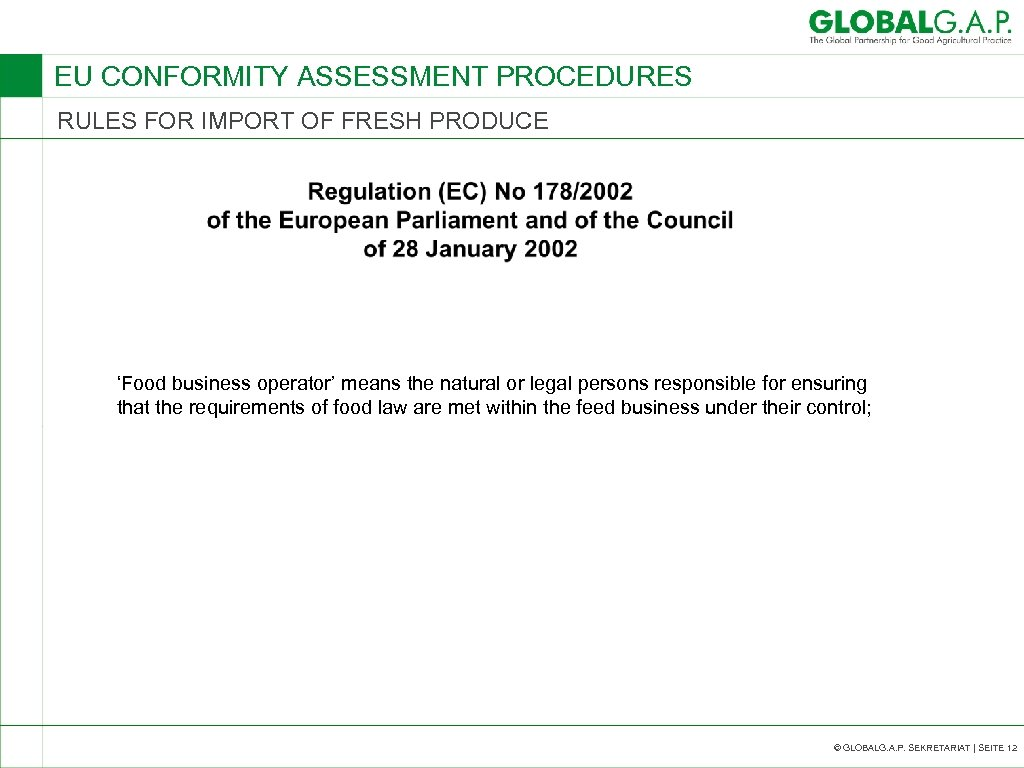 EU CONFORMITY ASSESSMENT PROCEDURES RULES FOR IMPORT OF FRESH PRODUCE 'Food business operator' means