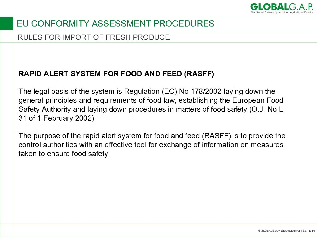 EU CONFORMITY ASSESSMENT PROCEDURES RULES FOR IMPORT OF FRESH PRODUCE RAPID ALERT SYSTEM FOR