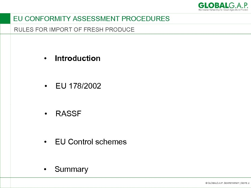 EU CONFORMITY ASSESSMENT PROCEDURES RULES FOR IMPORT OF FRESH PRODUCE • Introduction • EU