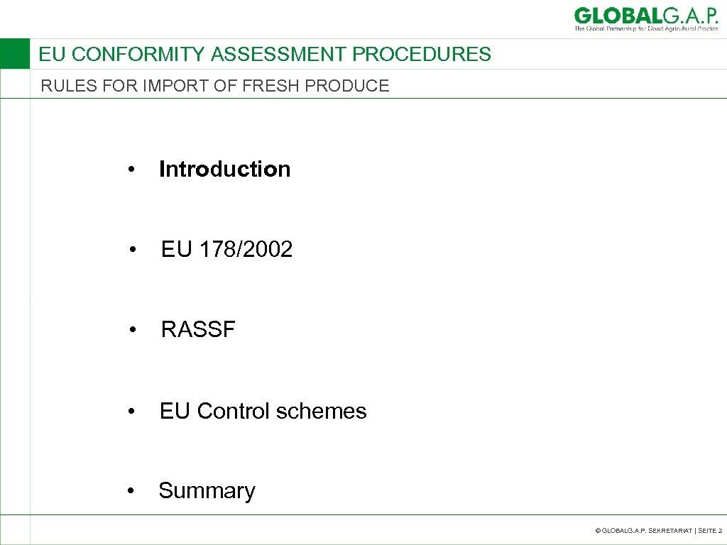 EU CONFORMITY ASSESSMENT PROCEDURES RULES FOR IMPORT OF FRESH PRODUCE • Introduction • EU