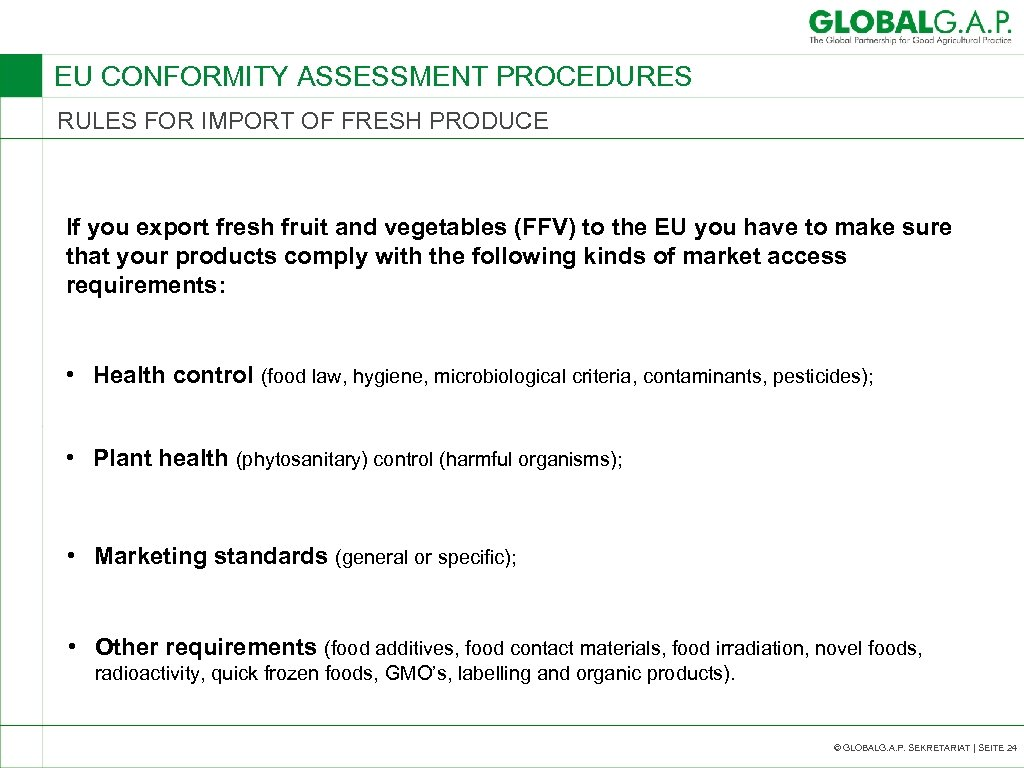 EU CONFORMITY ASSESSMENT PROCEDURES RULES FOR IMPORT OF FRESH PRODUCE If you export fresh
