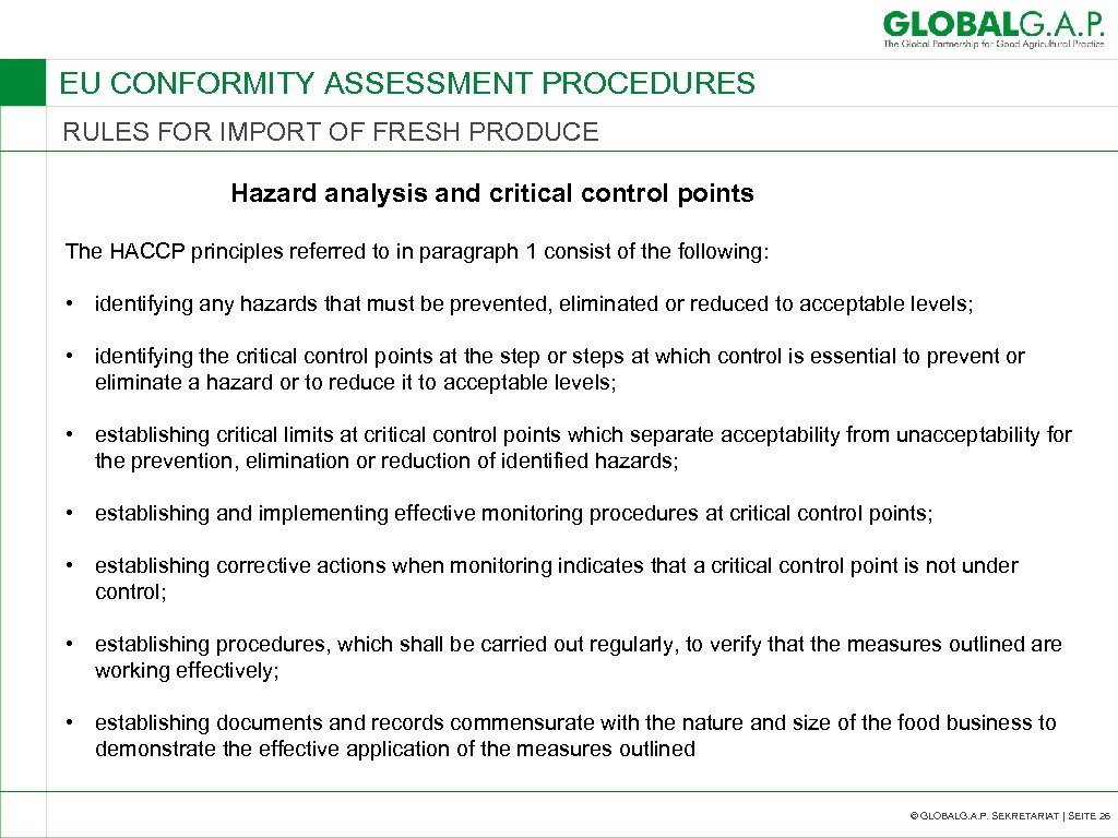 EU CONFORMITY ASSESSMENT PROCEDURES RULES FOR IMPORT OF FRESH PRODUCE Hazard analysis and critical