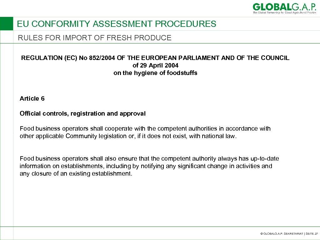 EU CONFORMITY ASSESSMENT PROCEDURES RULES FOR IMPORT OF FRESH PRODUCE REGULATION (EC) No 852/2004