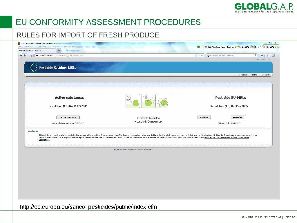 EU CONFORMITY ASSESSMENT PROCEDURES RULES FOR IMPORT OF FRESH PRODUCE http: //ec. europa. eu/sanco_pesticides/public/index.