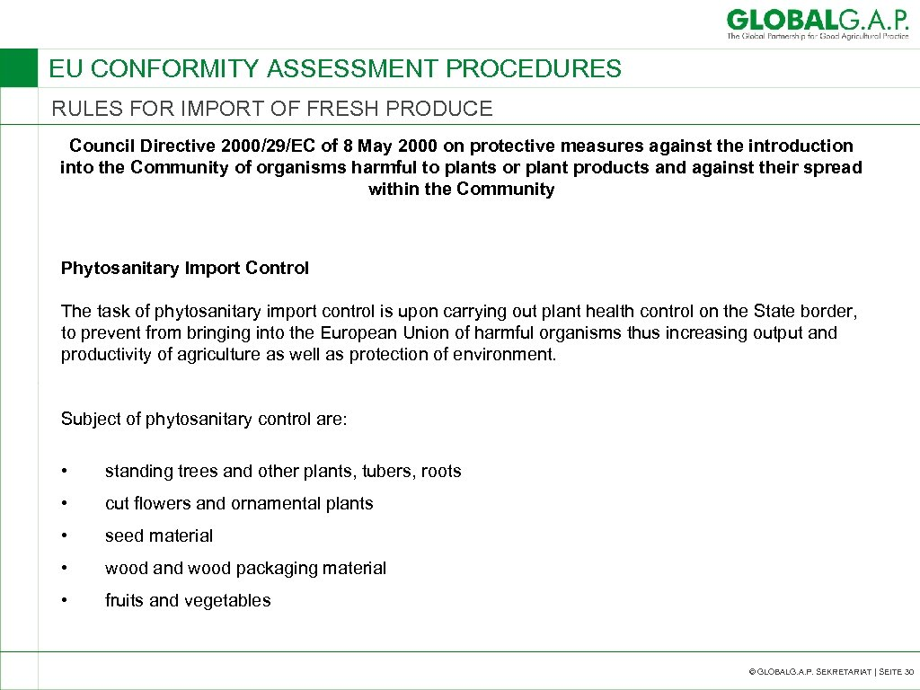 EU CONFORMITY ASSESSMENT PROCEDURES RULES FOR IMPORT OF FRESH PRODUCE Council Directive 2000/29/EC of