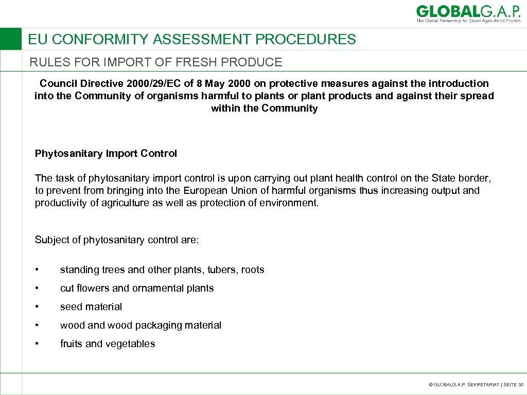 EU CONFORMITY ASSESSMENT PROCEDURES RULES FOR IMPORT OF FRESH PRODUCE Council Directive 2000/29/EC of