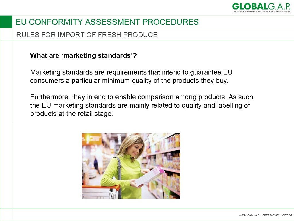 EU CONFORMITY ASSESSMENT PROCEDURES RULES FOR IMPORT OF FRESH PRODUCE What are 'marketing standards'?