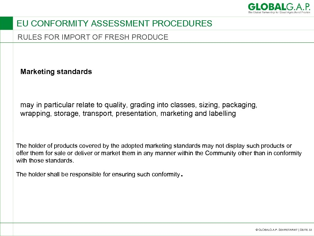 EU CONFORMITY ASSESSMENT PROCEDURES RULES FOR IMPORT OF FRESH PRODUCE Marketing standards may in