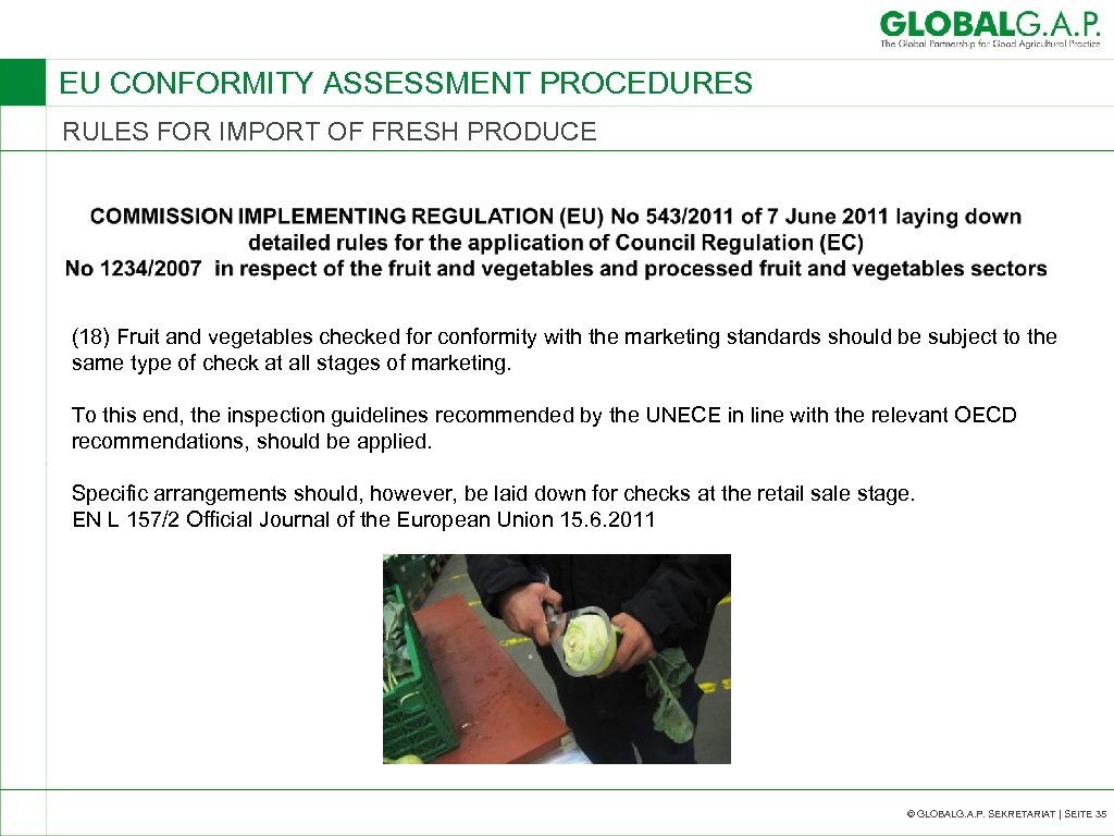 EU CONFORMITY ASSESSMENT PROCEDURES RULES FOR IMPORT OF FRESH PRODUCE (18) Fruit and vegetables