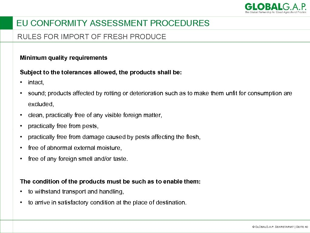 EU CONFORMITY ASSESSMENT PROCEDURES RULES FOR IMPORT OF FRESH PRODUCE Minimum quality requirements Subject