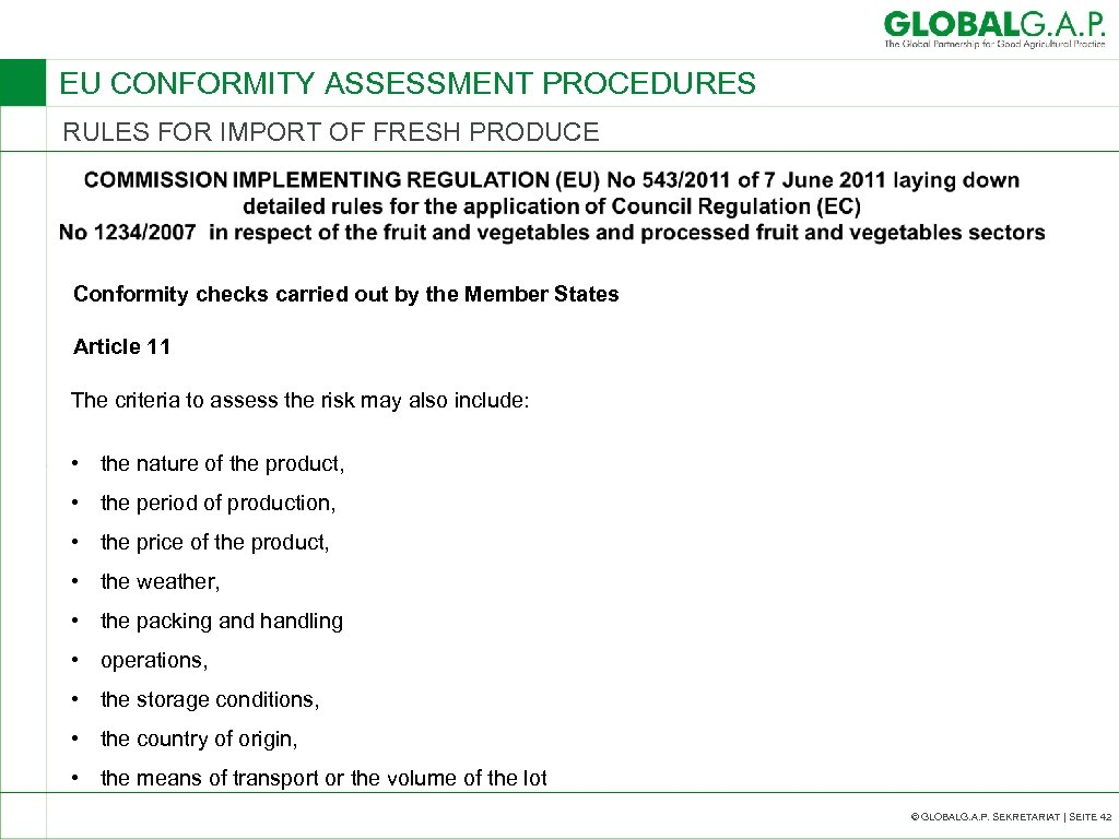 EU CONFORMITY ASSESSMENT PROCEDURES RULES FOR IMPORT OF FRESH PRODUCE Conformity checks carried out