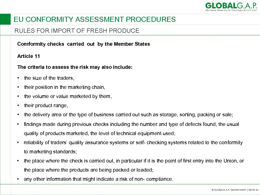 EU CONFORMITY ASSESSMENT PROCEDURES RULES FOR IMPORT OF FRESH PRODUCE Comformity checks carried out