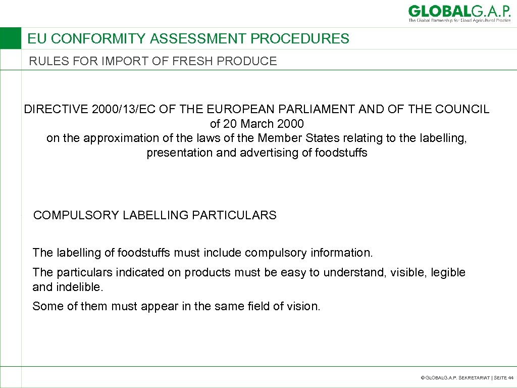 EU CONFORMITY ASSESSMENT PROCEDURES RULES FOR IMPORT OF FRESH PRODUCE DIRECTIVE 2000/13/EC OF THE