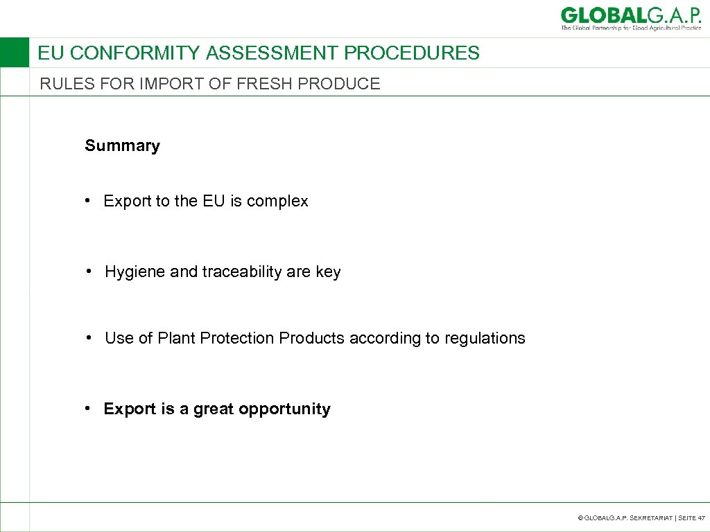 EU CONFORMITY ASSESSMENT PROCEDURES RULES FOR IMPORT OF FRESH PRODUCE Summary • Export to